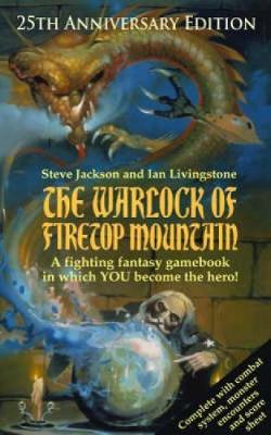 The Warlock of Firetop Mountain: 25th Anniversary Edition - Fighting Fantasy S. (Hardback)
