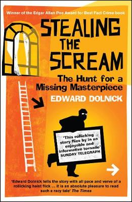 Stealing the Scream: The Hunt for a Missing Masterpiece (Paperback)