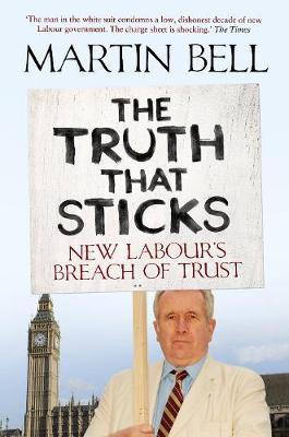 The Truth That Sticks: New Labour's Breach of Trust (Paperback)