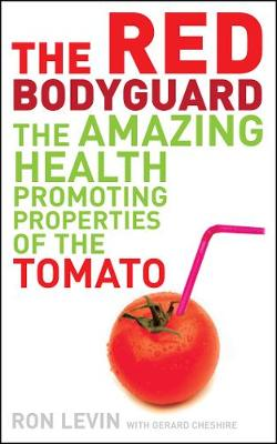 The Red Bodyguard: The Amazing Health-promoting Properties of the Tomato (Paperback)