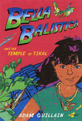 Bella Balistica And The Temple Of Tikal (Paperback)