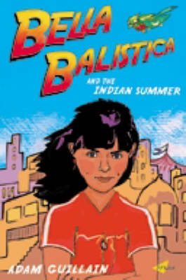 Bella Balistica And The Indian Summer (Paperback)