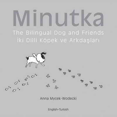 Minutka The Bilingual Dog And Friends (english-polish) (Hardback)