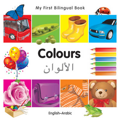 My First Bilingual Book - Colours - English-arabic (Board book)