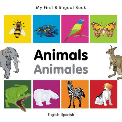 My First Bilingual Book - Animals - English-vietnamese - My First Bilingual Book (Board book)