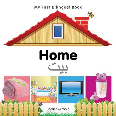 My First Bilingual Book - Home - English-arabic - My First Bilingual Book (Board book)
