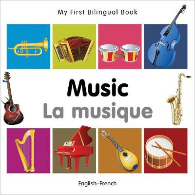 My First Bilingual Book - Music: English-french - My First Bilingual Book (Board book)