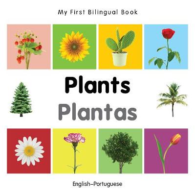 My First Bilingual Book - Plants - English-spanish - My First Bilingual Book (Board book)
