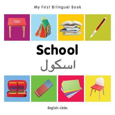 My First Bilingual Book - School - English-urdu - My First Bilingual Book (Board book)