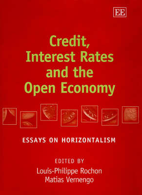 Credit, Interest Rates and the Open Economy: Essays on Horizontalism (Hardback)