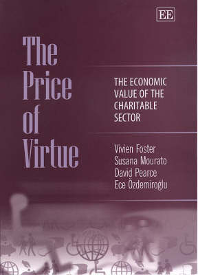 The Price of Virtue: The Economic Value of the Charitable Sector (Hardback)
