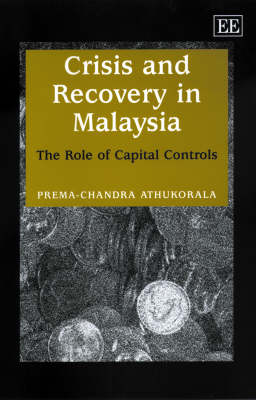 Crisis and Recovery in Malaysia: The Role of Capital Controls (Hardback)