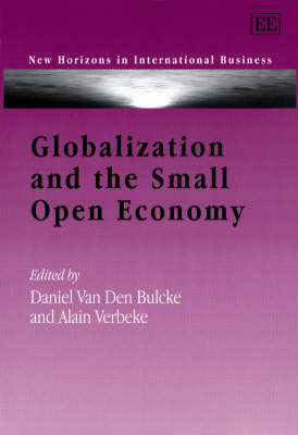 Globalization and the Small Open Economy - New Horizons in International Business Series (Hardback)