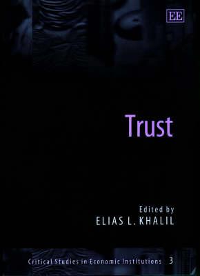 Trust - Critical Studies in Economic Institutions 3 (Hardback)