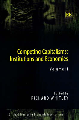 Competing Capitalisms: Institutions and Economies - Critical Studies in Economic Institutions 1 (Hardback)
