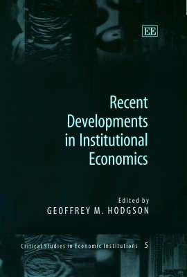 Recent Developments in Institutional Economics - Critical Studies in Economic Institutions 5 (Hardback)