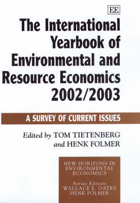 The International Yearbook of Environmental and Resource Economics 2002/2003: A Survey of Current Issues - New Horizons in Environmental Economics Series (Hardback)