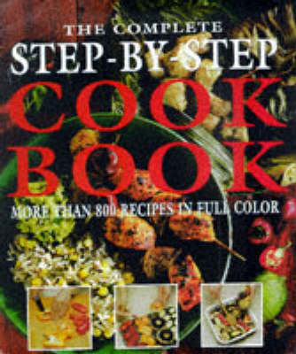 The Complete Step-by-step Cook Book