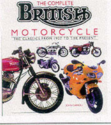 COMPLETE BRITISH MOTORCYCLE (Hardback)