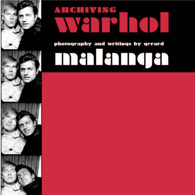 Archiving Warhol: An Illustrated History (Paperback)
