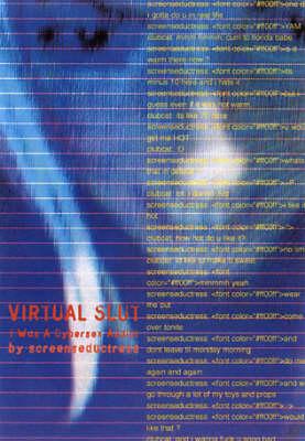 Virtual Slut: I Was a Cybersex Addict (Paperback)