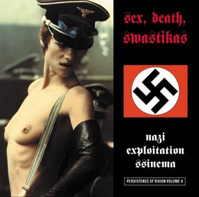 Sex, Death, Swastikas: Nazi Exploitation SSinema - Persistence of Vision 8 (Paperback)