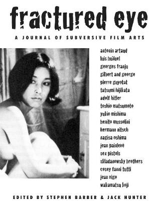 Fractured Eye Volume One: A Journal of Subversive Film Arts (Paperback)