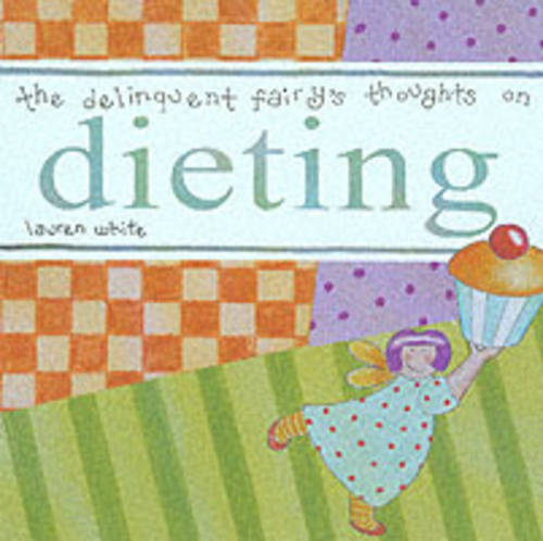 The Delinquent Fairy's Thoughts on Dieting (Hardback)