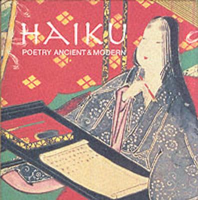 Haiku: Poetry Ancient and Modern (Hardback)