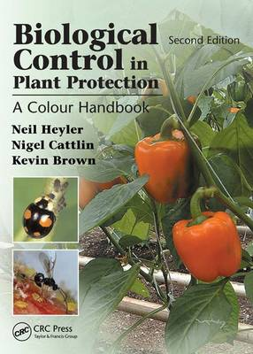 Biological Control in Plant Protection: A Colour Handbook, Second Edition (Hardback)
