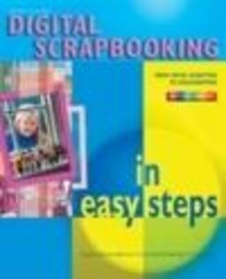 Digital Scrapbooking in Easy Steps (Paperback)