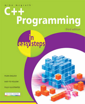 C++ Programming in Easy Steps - In Easy Steps (Paperback)