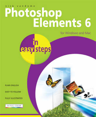 Photoshop Elements 6 in Easy Steps - In Easy Steps (Paperback)