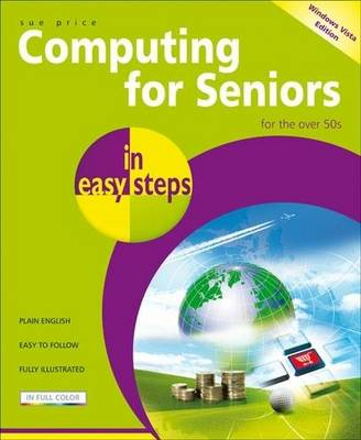 Computing for Seniors in Easy Steps: Windows Vista Edition - In Easy Steps (Paperback)