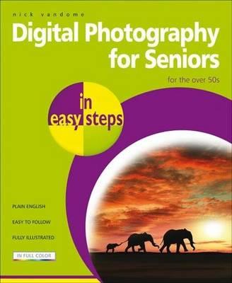 Digital Photography for Seniors in easy steps (Paperback)