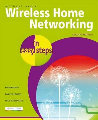 Wireless Home Networking in Easy Steps - In Easy Steps (Paperback)