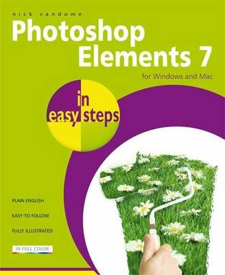 Photoshop Elements 7 in Easy Steps: for Windows and Mac - In Easy Steps (Paperback)