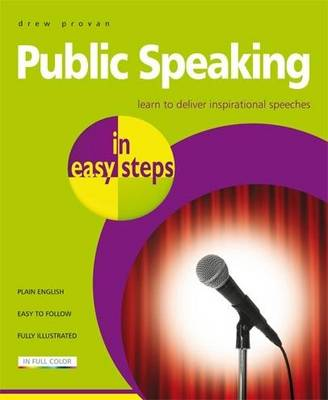 Public Speaking in easy steps: Learn to Deliver Inspirational Speeches (Paperback)