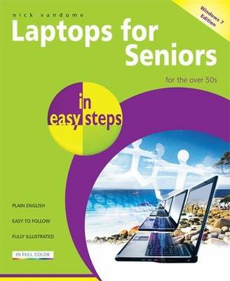 Laptops for Seniors in Easy Steps Windows 7 Edition: Edition - for the Over 50s (Paperback)