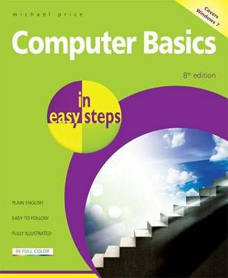 Computer Basics in easy steps: Windows 7 Edition (Paperback)