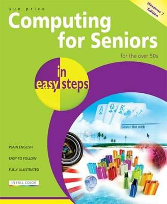 Computing for Seniors in easy steps win 7 ed: Updated for Windows 7 (Paperback)