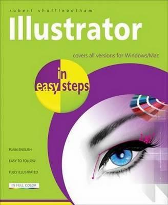 Illustrator CS3 to CS6 in Easy Steps - In Easy Steps (Paperback)