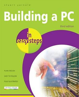 Building a PC in Easy Steps - In Easy Steps (Paperback)