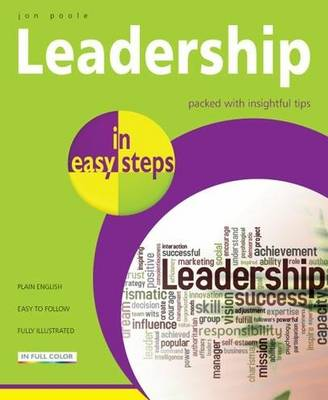 Leadership Skills in easy steps: Packed with Insightful Tips (Paperback)