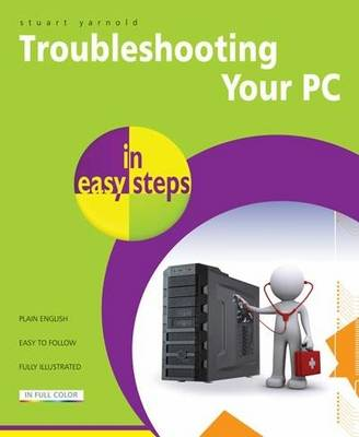 Troubleshooting a PC in Easy Steps - In Easy Steps (Paperback)