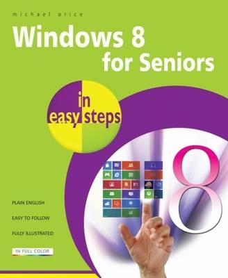 Windows 8 for Seniors in Easy Steps (Paperback)