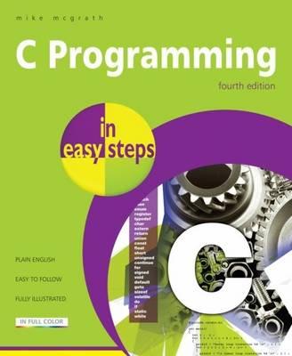 C Programming in Easy Steps (Paperback)