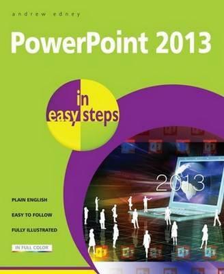 PowerPoint 2013 in Easy Steps - In Easy Steps (Paperback)