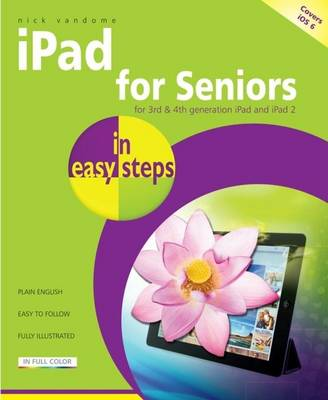 iPad for Seniors in Easy Steps: Covers iOS 6 (Paperback)