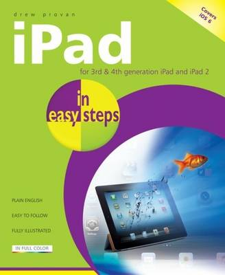 iPad in Easy Steps 4e: Covers iOS for iPad with Retina Display 3rd and 4th Generation Andipad 2 (Paperback)